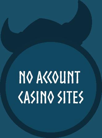 No Account Casino Sites