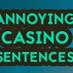 annoying casino scentenses
