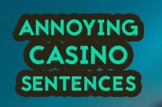 annoying casino scentenses