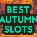 best autumn slots