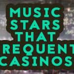 music stars casinos