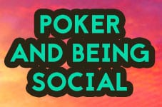 poker and being social