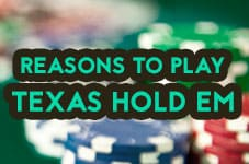 reasons to play texas hold em