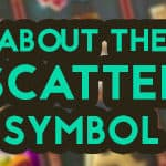 about the scatter symbols in slots