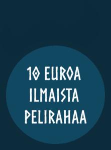 10 euroa ilmaista pelirahaa
